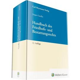 Handbuch des Friedhofs- und Bestattungsrechts, 12.Aufl. 2018