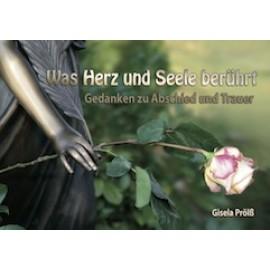 Was Herz und Seele berührt - Gedanken zu Abschied und Trauer