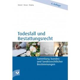 Todesfall und Bestattungsrecht  - NEUE 6.te AUFLAGE (SOFORT erhältlich)