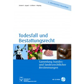 Todesfall und Bestattungsrecht  - NEUE 6.te AUFLAGE IN PLANUNG (voraussichtlich im Dez. 2020)