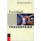 Praxisbuch Trauerfeier (Vergriffen - Neuauflage noch unklar)