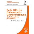 Erste Hilfe zur Datenschutz-Grundverordnung für Unternehmen und Vereine – Das Sofortmaßnahmen-Paket