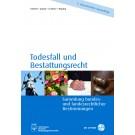 Todesfall und Bestattungsrecht  - NEUE 6.te AUFLAGE IN PLANUNG (voraussichtlich im Febr.. 2020)