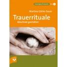 Trauerrituale – Abschied gestalten / Wieder lieferbar.
